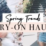 spring trends try-on haul