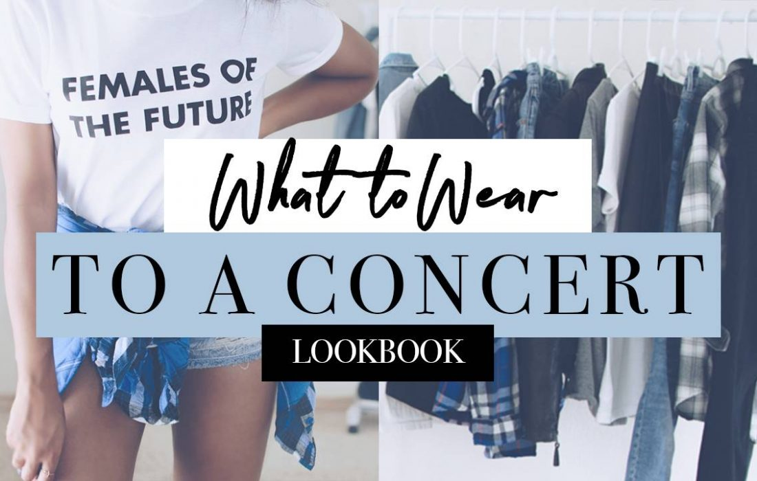 [VIDEO] LOOKBOOK | What to Wear to a Concert
