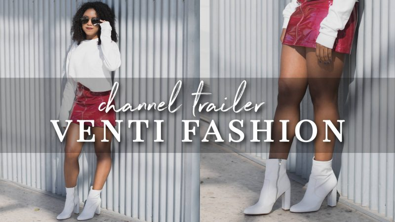 Venti Fashion | YouTube Channel Trailer  + Updates
