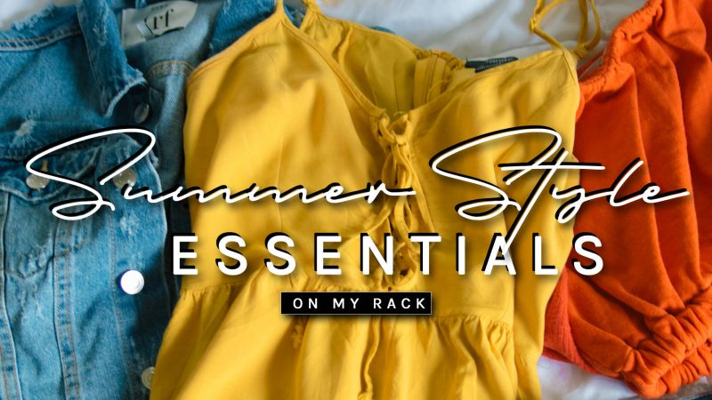 5 Summer Style Essentials | On My Clothing Rack