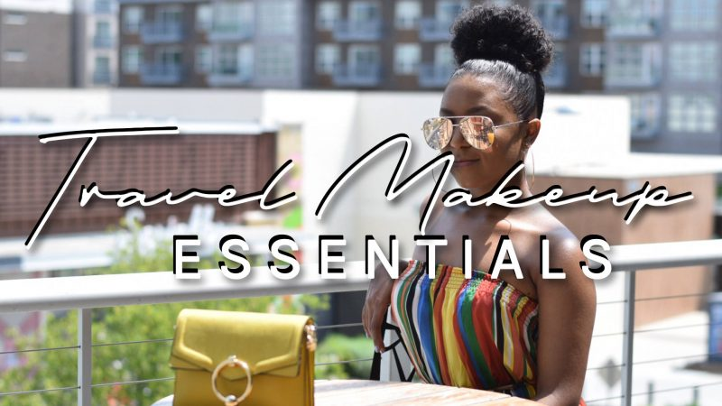 Travel Makeup Essentials | How I Pack + What's in my Bag